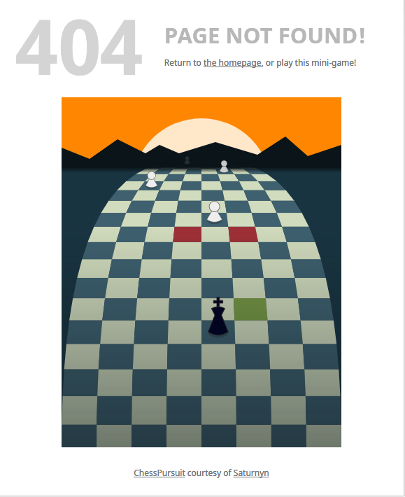 On the chess website lichness.org, the 404 page contains an runner minigame, with its own spin on chess.